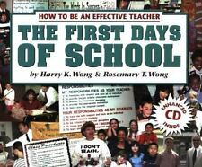 The First Days of School : How to Be an Effective Teacher, Wong