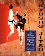 Kyusho Jitsu : The Dillman Method of Pressure Point Fighting by George...