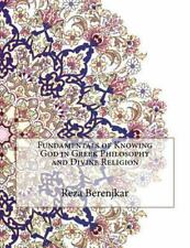 Fundamentals of Knowing God in Greek Philosophy and Divine Religion by Reza...