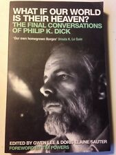 PHILIP K DICK WHAT IF OUR WORLD IS THEIR HEAVEN? (Final Conversations) 2006 VG