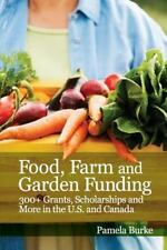 Food, Farm and Garden Funding : 300+ Grants, Scholarships and More in U. S....
