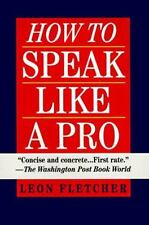 How to Speak Like a Pro by Leon Fletcher (English) Paperback Book