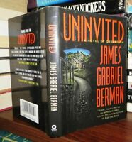 Berman, James Gabriel UNINVITED A Novel of Obsession 1st Edition 1st Printing
