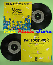LP 45 7'' YAZZ AND THE PLASTIC POPULATION The only way is up Bad no cd mc dvd
