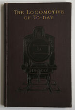 THE LOCOMOTIVE OF TO-DAY 1900 -  Locomotive Magazine - Livre ancien thème train