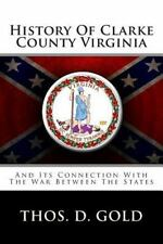 History of Clarke County Virginia : And Its Connection with the War Between...