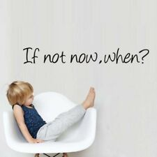 If Not Now When Motivation Quotes Wall Art Sticker Removable Home Decoration