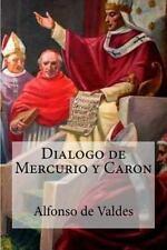 Dialogo de Mercurio y Caron by Alfonso de Valdes (2016, Paperback)