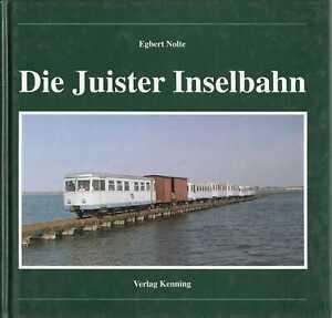 Die Juister Inselbahn ( Egbert Nolte - Verlag Kenning )