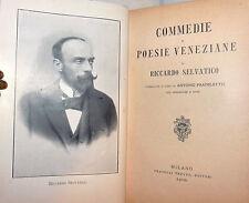 POESIE - Riccardo Selvatico: Commedie e Poesie Veneziane 1910 Treves, Fradeletto