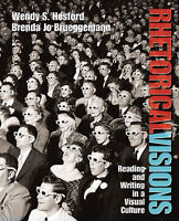 USED (GD) Rhetorical Visions: Reading and Writing in a Visual Culture by Wendy S