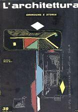 L'ARCHITETTURA. Cronache e storia. Direttore Bruno Zevi 1959 - N.39