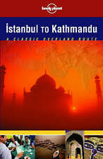 Lonely Planet Istanbul to Kathmandu: Classic Overland Routes-ExLibrary