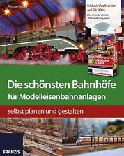Die schönsten Bahnhöfe für Modelleisenbahnanlagen Thomas Riegler