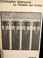 1968 CHRISTOPHER ISHERWOOD - LA VIOLETTA DEL PRATER - 1 EDIZIONE DE DONATO