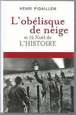 L'obelisque de neige et 12 Noel de l'histoire.Henri PAGAILLEM. P005