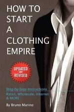 How to Start a Clothing Empire by Bruno Marino (2012, Paperback)