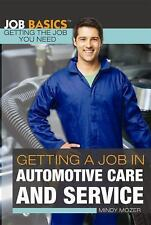 Getting a Job in Automotive Care and Service (Job Basics: Getting the -ExLibrary