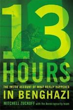 13 Hours : The Inside Account of What Really Happened in Benghazi by Mitchell Zu