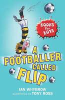 A Footballer Called Flip: Book 2 (Books for Boys), Whybrow, Ian, Very Good Book