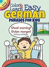 Dover Little Activity Bks.: Color and Learn Easy German Phrases for Kids by...