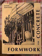 Formwork For Concrete By M.K. Hurd, Fifth Edition Hard Cover Great Shape
