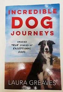 Incredible Dog Journeys Laura Greaves Paperback 2016 FREE POST