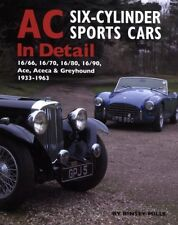 AC Six-Cylinder Sports Cars in Detail: 16/66, 16/70, 16/80, 16/90, Ace, Aceca &