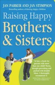 Raising Happy Brothers and Sisters: Helping our children enjoy li