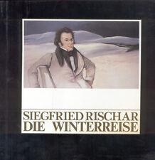 Siegfried Rischar, Die Winterreise v Heine, farbig Ars Viva Galerie edition 1984