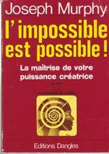 L'impossible est possible ! La maîtrise de votre puissance créatrice - j. Murphy