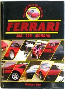 FERRARI THE COMPLETE GUIDE TO 308 328 MONDIAL WALLACE A WYSS CAR BOOK