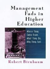 Management Fads in Higher Education: Where They Come From, What They Do, Why The
