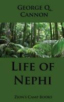 Life of Nephi, Paperback by Cannon, George Q., Brand New, Free shipping in th...