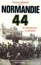 Francois Bedarida . NORMANDIE 44 . Du débarquement à la libération .