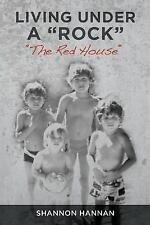 Living under a Rock : The Red House by Shannon Hannan (2016, Paperback)