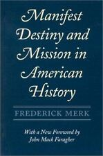 Manifest Destiny and Mission in American History by Frederick Merk and John...