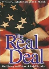The Real Deal: The History and Future of Social Security by Sylvester J. Schiebe