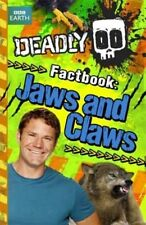 NEW  DEADLY FACTBOOK (6) JAWS and CLAWS  Steve Backshall BBC
