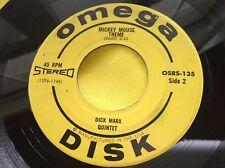 Hear Rare Killer Jazz Bopper 45 : Mickey Mouse Theme ~ Dick Marx Quintet ~ Omega