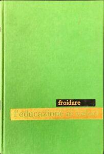 L'EDUCAZIONE AI VALORI - E. FROIDURE - PAOLINE 1964
