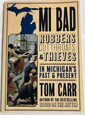 MI BAD: Robbers, Cutthroats & Thieves in Michigan?s Past & Present (Blood on…