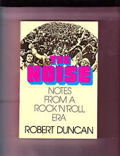 THE NOISE-ROBERT DUNCAN-NOTES FROM A ROCK'N' ROLL ERA 1984-AUTHOR SIGNED-HI GRD