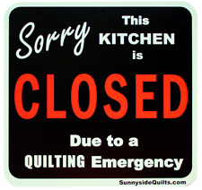 "SORRY this Kitchen is CLOSED 5.25"" x 5.25"" Magnet, KIT525 Sunnyside Quilts"