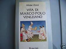 ZORZI, VITA DI MARCO POLO  Rusconi 1982 AUTOGRAFO