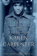 Little Girl Blue: The Life of Karen Carpenter by Randy L Schmidt (Paperback /...