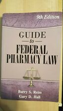 GUIDE TO FEDERAL PHARMACY LAW 9TH EDITION