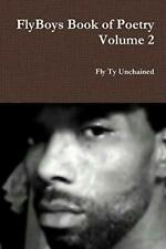 FlyBoys Book of Poetry Volume 2, Unchained, Ty 9781312164147 Free Shipping,,