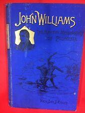 JOHN WILLIAMS The Martyr Missionary of Polynesia. Rev JAS ELLIS