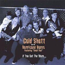 If You Got the Blues, Cold Shott & The Hurricane Horns, Good